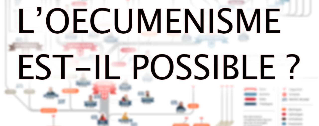 L'Oecuménisme : qu'est-ce que c'est ?